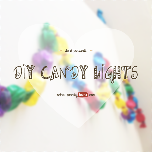 DIY Candy Wrapper Lights via www.whatmandyloves.com