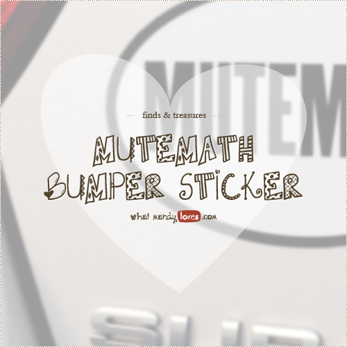 Finds & Treasures: Mutemath Bumper Sticker via www.whatmandyloves.com