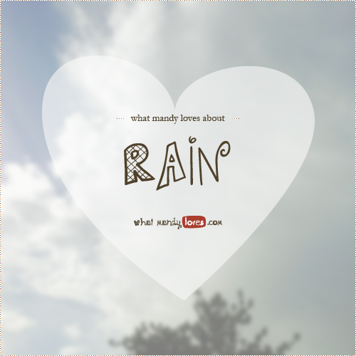 What Mandy Loves List: What Mandy Loves About Rain